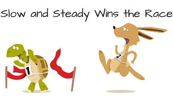 Slow and steady for the win!