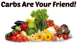 Carbs are your friend…