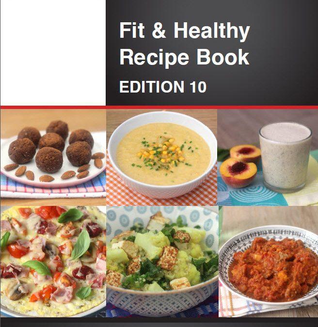 Fit & Healthy Recipe Book – Edition 10